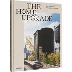 Gestalten The Home Upgrade: New Homes in Remodeled Buildings