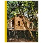 Gestalten Stay Wild: Cabins, Rural Getaways and Sublime Solitude