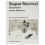 Lars Müller Publishers Super Normal: Sensations of the Ordinary