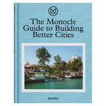 Gestalten The Monocle Guide to Building Better Cities