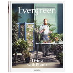 Gestalten Evergreen: Living with Plants