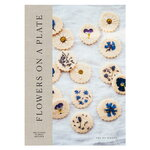Cozy Publishing Flowers on a Plate: Delicious Floral Recipes
