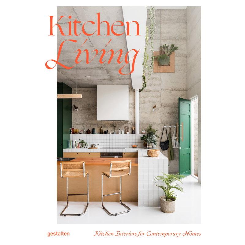Gestalten Kitchen Living: Kitchen Interiors for Contemporary Homes