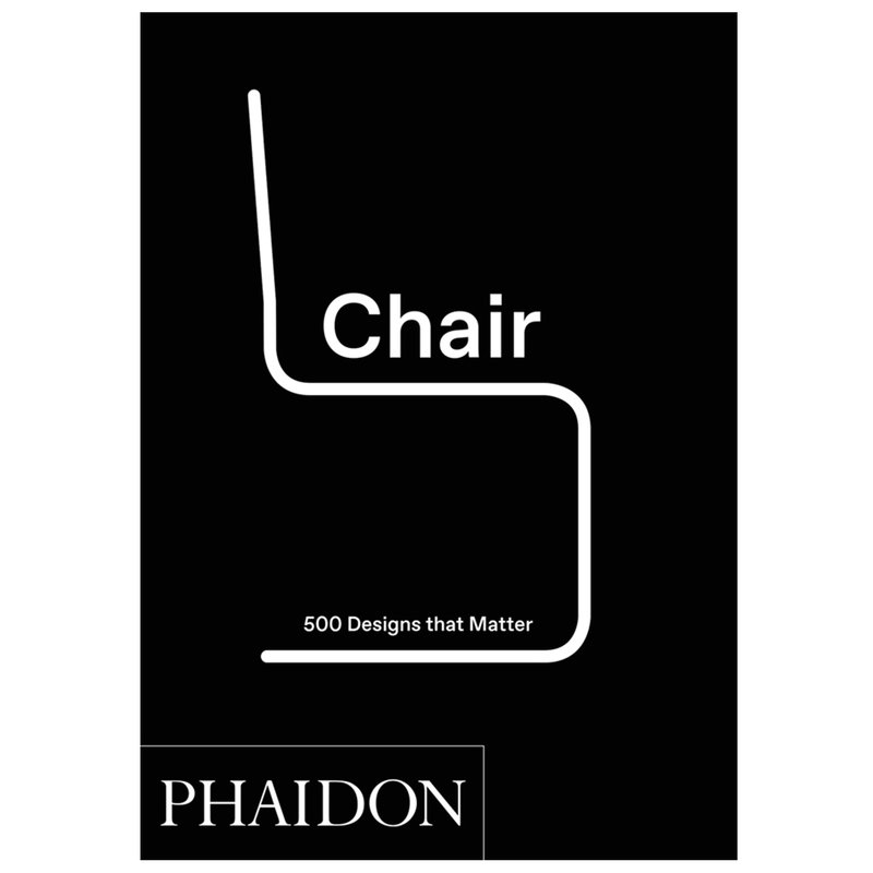 Phaidon Chair: 500 Designs That Matter